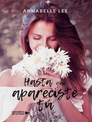 cover image of Hasta que apareciste tú