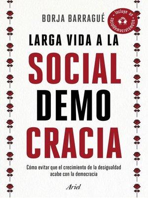 cover image of Larga vida a la socialdemocracia