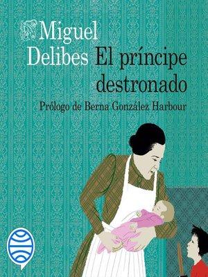 cover image of El príncipe destronado