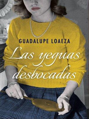 cover image of Las yeguas desbocadas