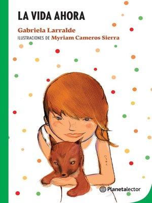 cover image of La vida ahora
