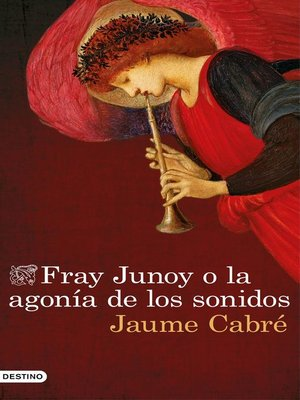 cover image of Fray Junoy o la agonía de los sonidos