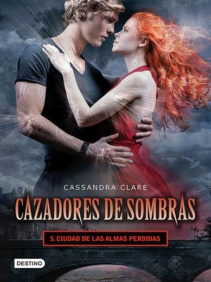 cover image of Cazadores de sombras 5. Ciudad de las almas perdidas. (Edición mexicana)