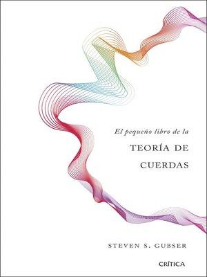 cover image of El pequeño libro de la teoría de cuerdas