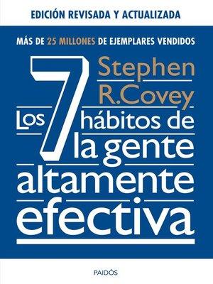 cover image of Los 7 hábitos de la gente altamente efectiva. Ed. revisada y actualizada