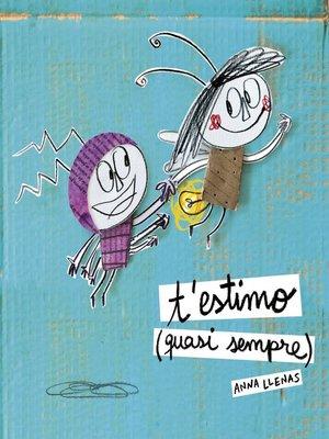 cover image of T'estimo (quasi sempre)