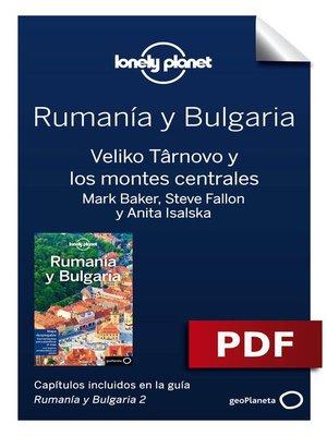 cover image of Rumanía y Bulgaria 2.  Veliko Târnovo y los montes centrales