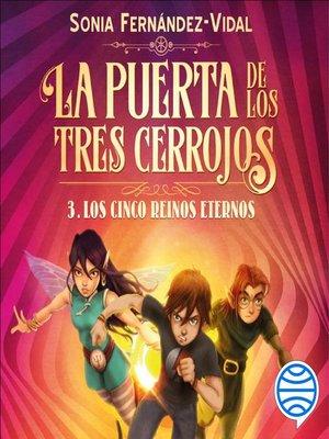 cover image of La puerta de los tres cerrojos 3. Los cinco reinos eternos