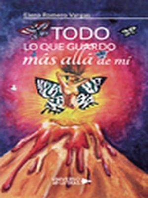 cover image of Todo lo que guardo más allá de mí