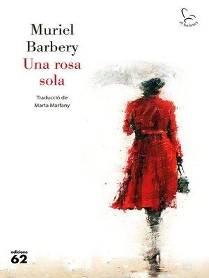 cover image of Una rosa sola (Edició en català)