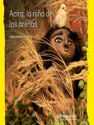 cover image of Acira, la niña de las arenas