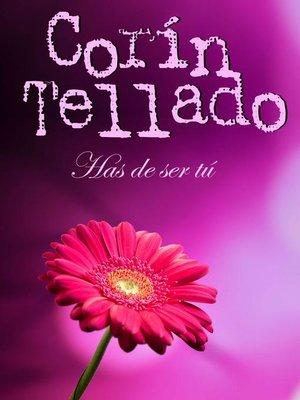 cover image of Has de ser tú