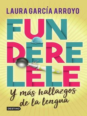 cover image of Funderelele y más hallazgos de la lengua