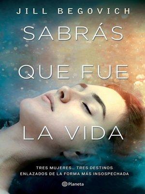 cover image of Sabrás que fue la vida