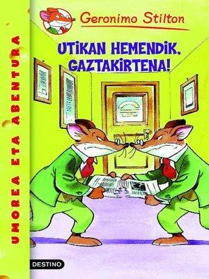 cover image of Utikan hemendik, gaztakirtena!