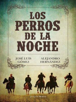 cover image of Los perros de la noche