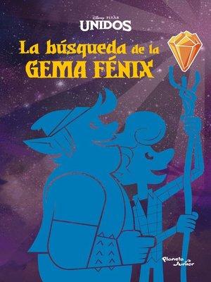 cover image of Unidos. La búsqueda de la Gema Fénix