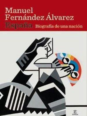 cover image of España. Biografía de una nación