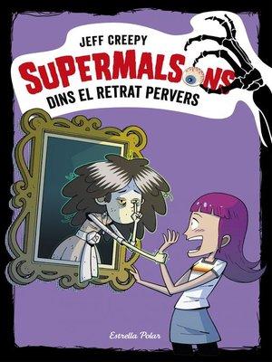 cover image of Supermalsons. Dins el retrat pervers