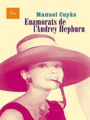cover image of Enamorats de l'Audrey Hepburn