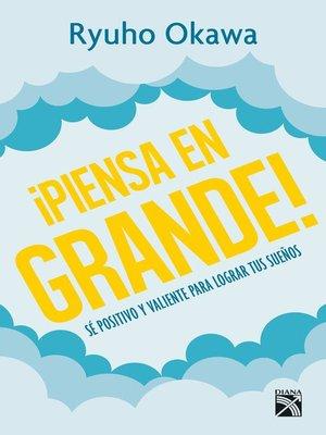 cover image of ¡Piensa en grande!