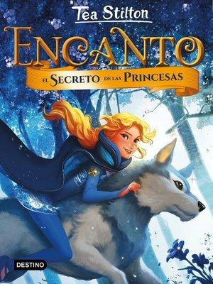 cover image of Encanto. El secreto de las princesas