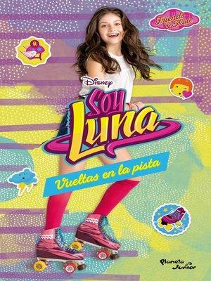 cover image of Soy Luna 3--Vueltas en la pista