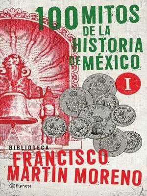 cover image of 100 mitos de la historia de México 1