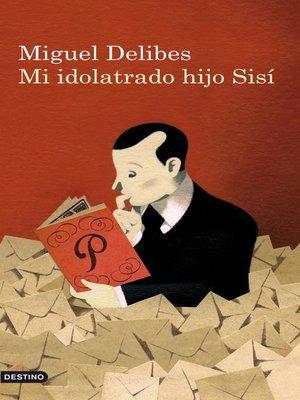 cover image of Mi idolatrado hijo Sisí