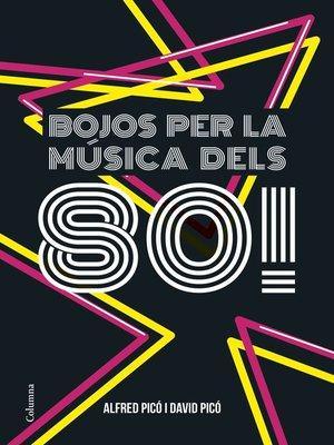 cover image of Bojos per la música dels 80!