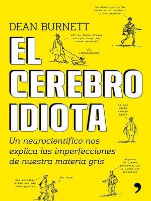 cover image of El cerebro idiota