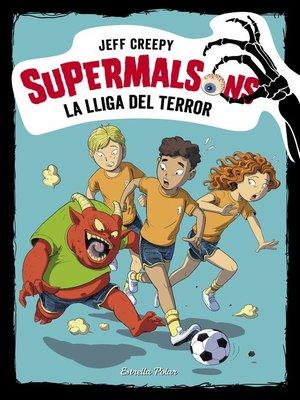 cover image of Supermalsons. La lliga del terror