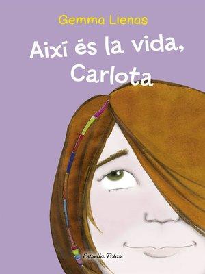cover image of Així és la vida, Carlota