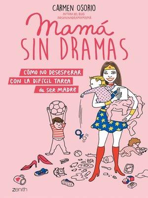 cover image of Mamá sin dramas