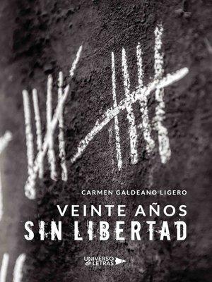 cover image of Veinte años sin libertad