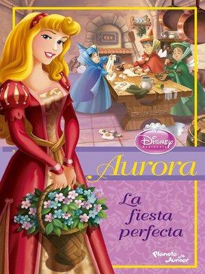 cover image of Aurora--La fiesta perfecta