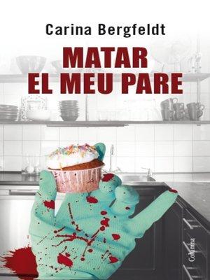 cover image of Matar el meu pare