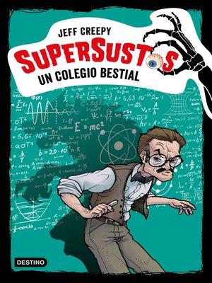 cover image of Supersustos. Un colegio bestial