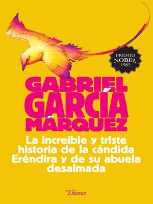 cover image of La increible y triste historia de la cándida Eréndira y de su abuela desalmada