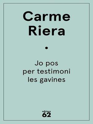 cover image of Jo pos per testimoni les gavines