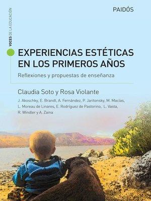 cover image of Experiencias estéticas en los primeros años. Reflexiones y propuestas de enseñan