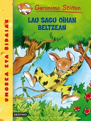 cover image of Lau sagu oihan beltzean