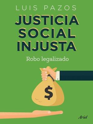 cover image of Justicia social injusta