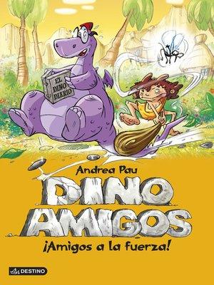 cover image of ¡Amigos a la fuerza!