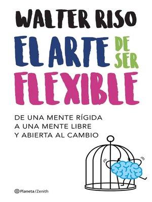 cover image of El arte de ser flexible