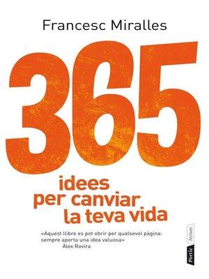 cover image of 365 idees per canviar la teva vida