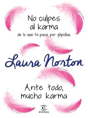 cover image of No culpes al karma de lo que te pasa por gilipollas + Ante todo, mucho karma