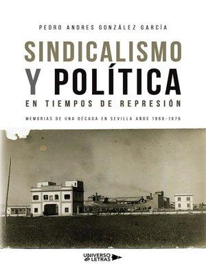 cover image of Sindicalismo y Política en tiempos de represión