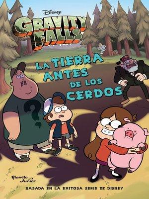 cover image of Gravity Falls. La Tierra antes de los cerdos