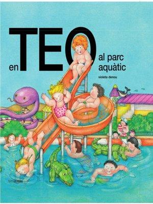 cover image of En Teo al parc aquàtic
